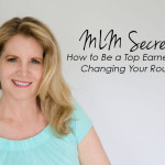 MLM Secrets: How to Be a Top Earner By Changing Your Routine