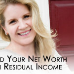 Build Your Net Worth with Residual Income
