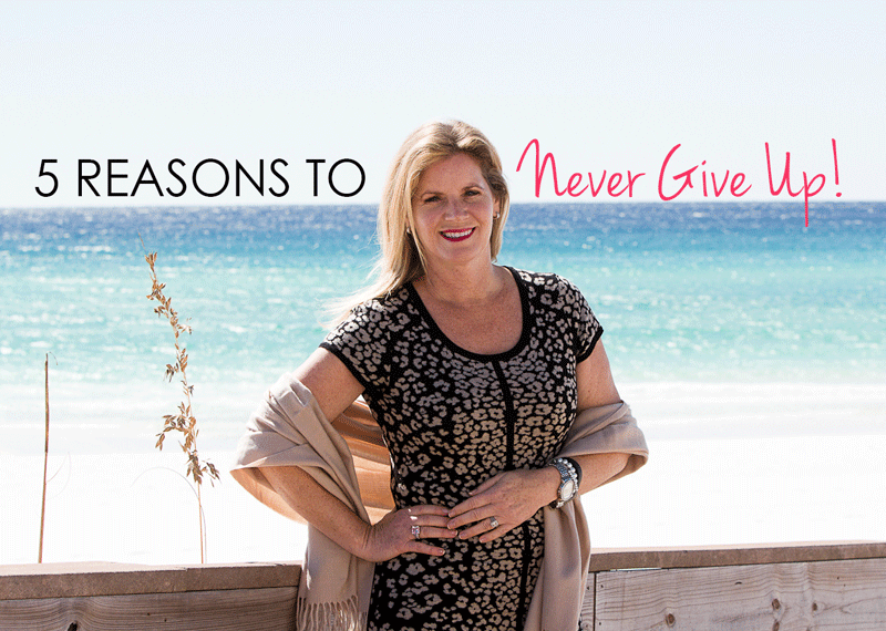 5 Reasons to Never Give Up on Your Dreams!