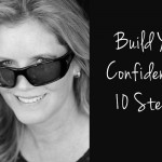 Build Your Confidence in 10 Steps