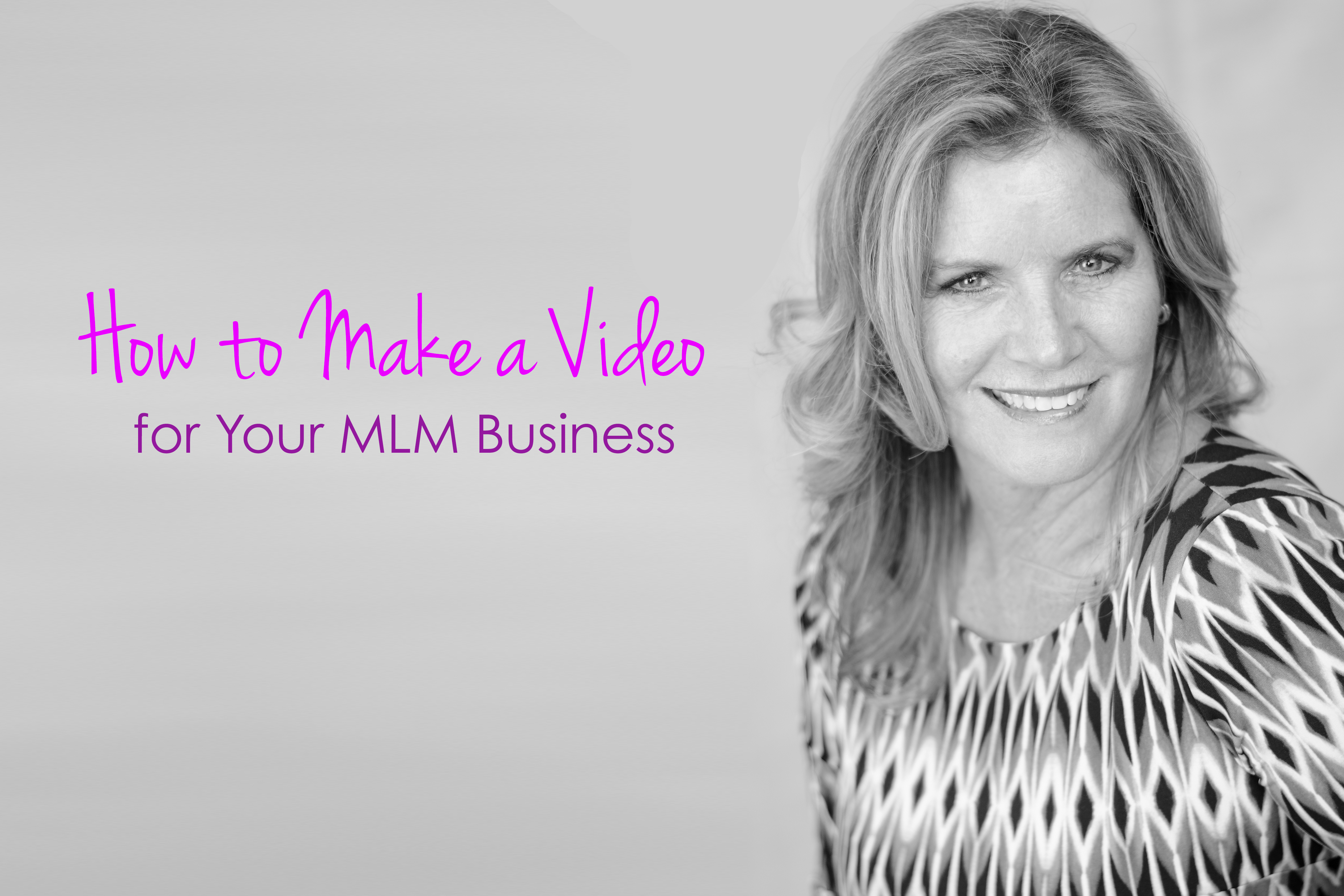 how to make a video for your mlm business