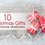 10 Christmas Gifts For Network Marketers