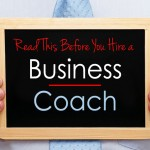 Read this Before You Hire a Business Coach