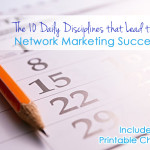 The Ten Daily Disciplines that Lead to Network Marketing Success