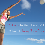 7 Steps to Help Deal With Life When It Throws You a Curveball