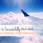 How to Successfully Work With Long Distance Team Members