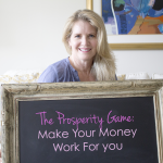 The Prosperity Game: Make Your Money Work For You