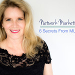Network Marketing Tip: 6 Secrets from MLM Pros
