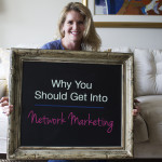 Why You Should Get Into Network Marketing