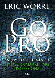 Go-Pro-7-Steps-To-Becoming-A-Network-Marketing-Professional-Eric-Worre