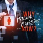 Why Network Marketing Now?