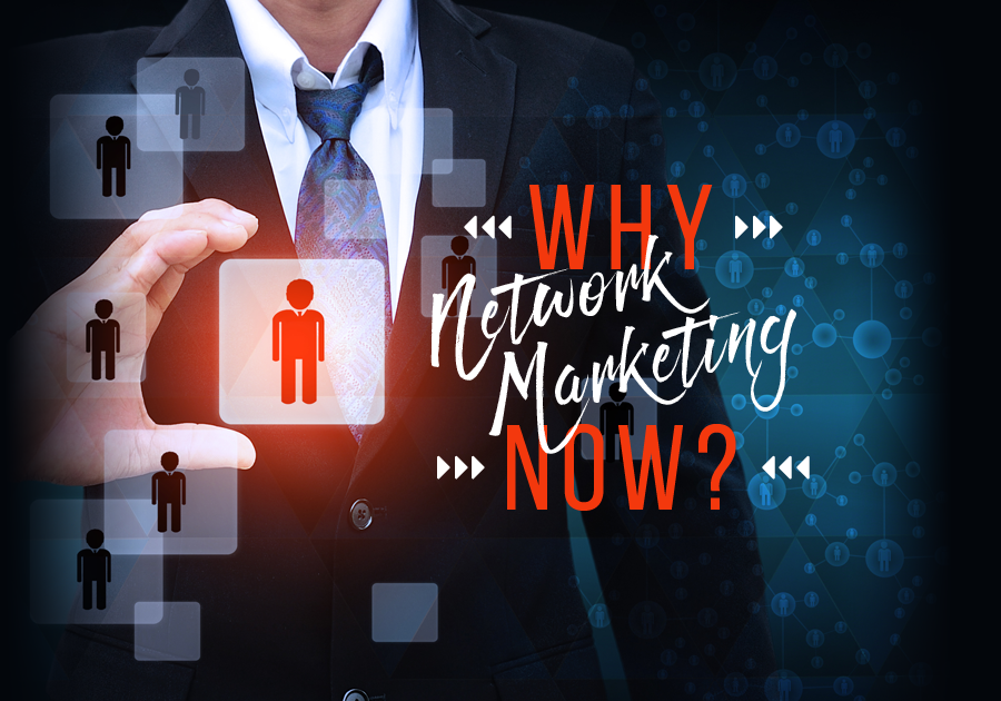 Why Network Marketing Now