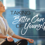 Taking Better Care of Yourself