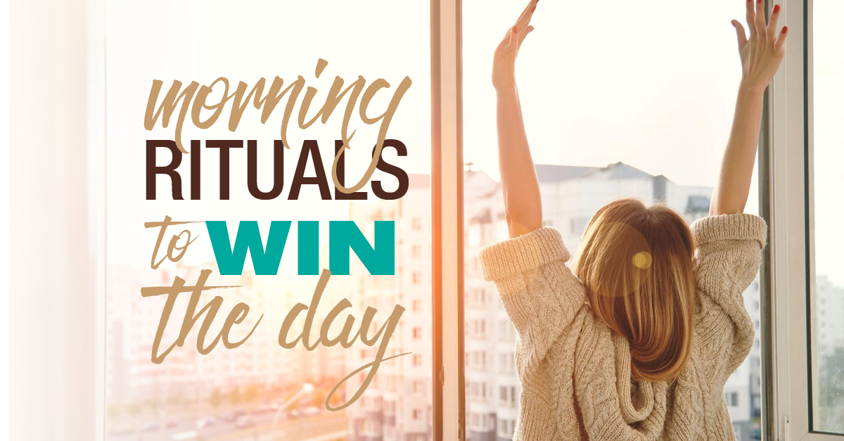 Morning Rituals to Win the Day
