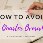 How To Avoid 4th Quarter Overwhelm And Finish Your Year Strong