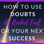 How to Use Doubts as ROCKET FUEL for Your Next Business Success